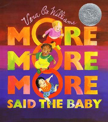 'More More More,' Said the Baby By Williams, Vera B.