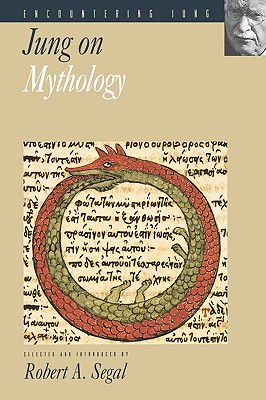 Encountering Jung on Mythology By Jung, C. G./ Segal, Robert A.