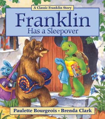 Franklin Has a Sleepover By Bourgeois, Paulette/ Clark, Brenda (COR)