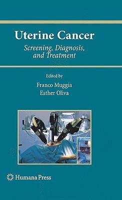 Uterine Cancer By Muggia, Franco M. (EDT)/ Oliva, Esther, M.D. (EDT)